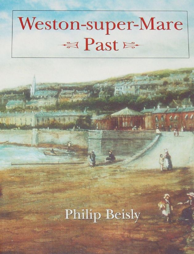 Weston-Super-Mare Past, by Philip Beisly